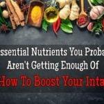 9 Essential Nutrients You Probably Aren't Getting Enough Of + How To Boost Your Intake