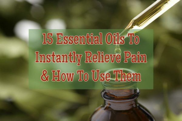 15 Essential Oils To Instantly Relieve Pain & How To Use Them