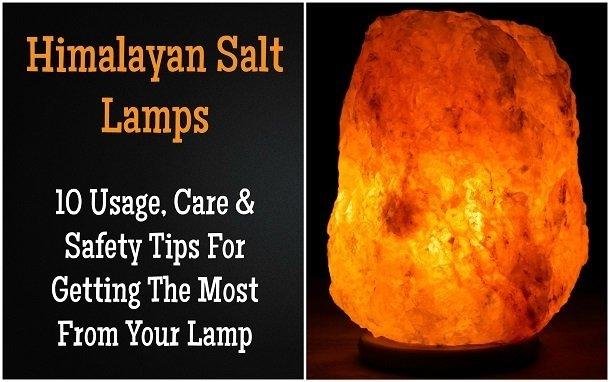 Himalayan salt lamps 10 usage care safety tips for getting the most from