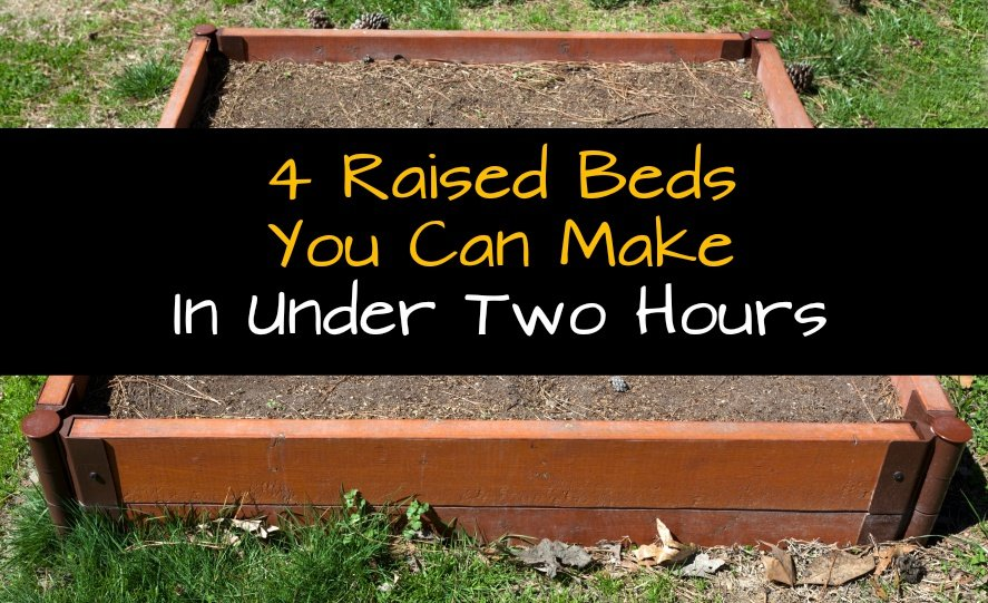 4 Raised Beds You Can Make In Under Two Hours