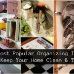 24 Most Popular Organizing Ideas To Keep Your Home Clean & Tidy