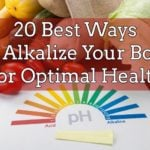 20 Best Ways To Alkalize Your Body For Optimal Health