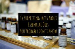 14 Surprising Facts About Essential Oils You Probably Don't Know