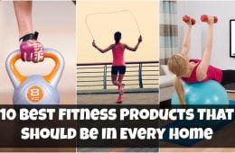 10 Best Fitness Products That Should Be In Every Home