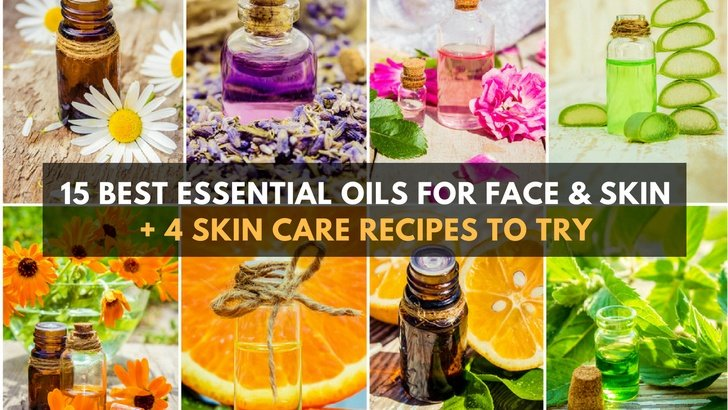 15 Best Essential Oils For Face & Skin + 4 Skin Care Recipes To Try