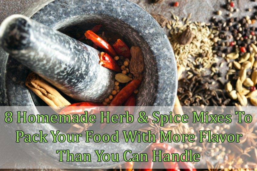 8 Homemade Herb & Spice Mixes To Pack Your Food With More Flavor Than You Can Handle