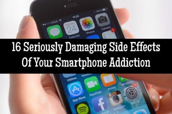 16 Seriously Damaging Side Effects Of Your Smartphone Addiction