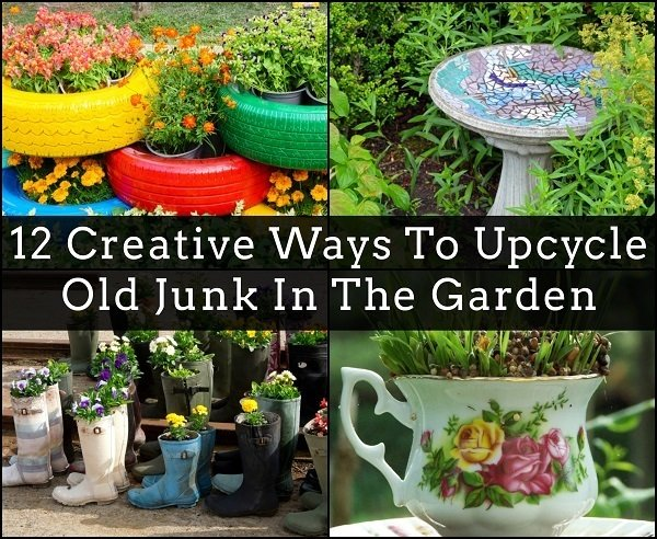 12 Creative Ways To Upcycle Old Junk In The Garden