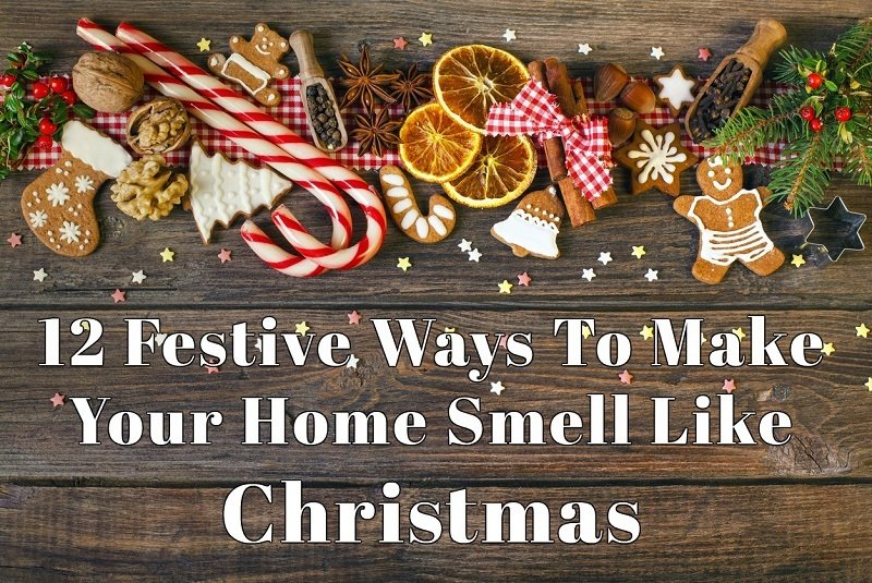 12 Festive Ways To Make Your Home Smell Like Christmas