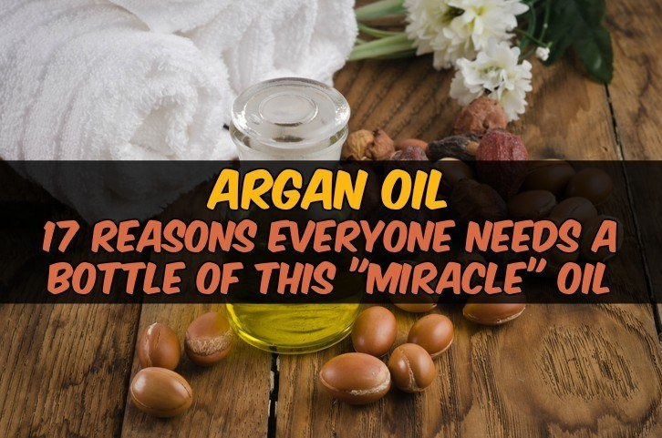 "Argan Oil: 17 Reasons Everyone Needs A Bottle Of This ""Miracle"" Oil"