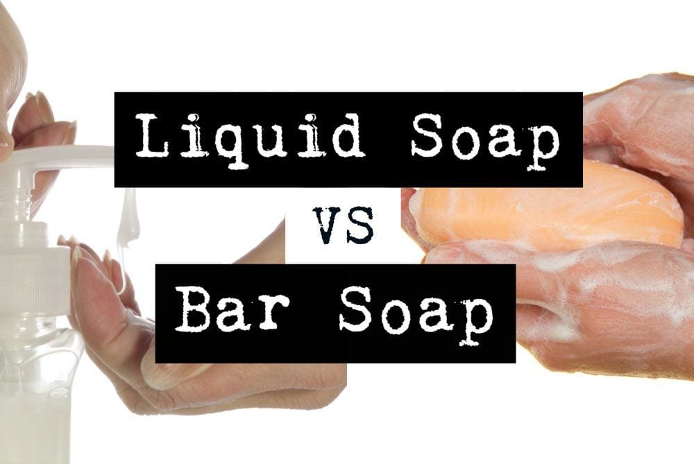 Bar Soap vs Liquid Soap – Which is Best?